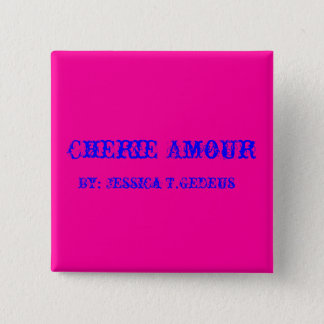 Cherie Amour, By: Jessica T.Gedeus Pinback Button