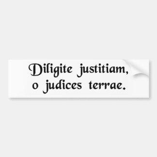 Cherish justice, o judges of the earth. bumper stickers