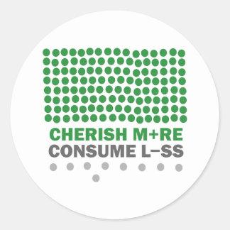 Cherish More Consume Less Classic Round Sticker