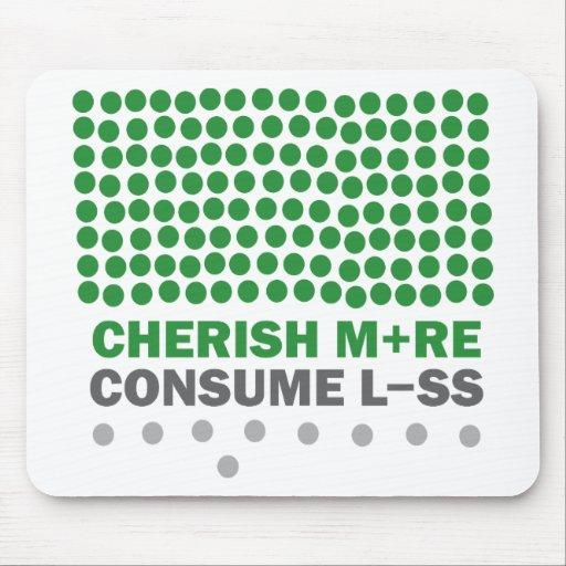 Cherish More Consume Less Mouse Pad