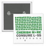 Cherish More Consume Less Pin