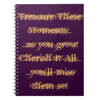 Cherish These Moments Spiral Notebook