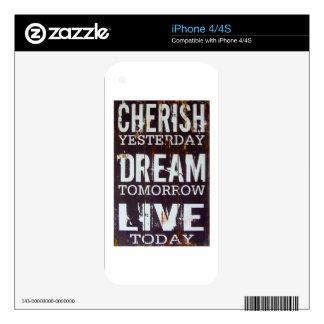 Cherish Yesterday Dream Tomorrow Live Today iPhone 4S Skins