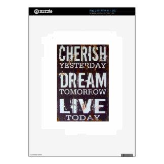 Cherish Yesterday Dream Tomorrow Live Today Skin For iPad 2