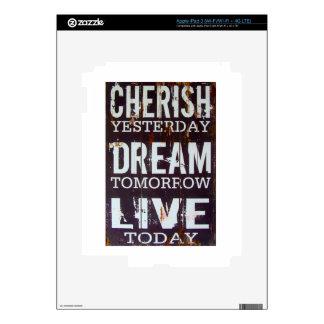 Cherish Yesterday Dream Tomorrow Live Today Skin For iPad 3