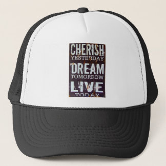Cherish Yesterday Dream Tomorrow Live Today Trucker Hat