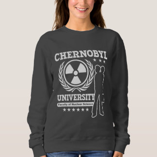 Chernobyl University Nuclear Science Geek Sweatshirt