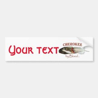 Cherokee by Blood Bumper Sticker