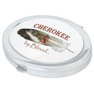 Cherokee by Blood Compact Mirror