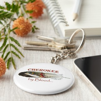 Cherokee by Blood Keychain
