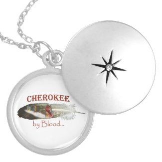 Cherokee by Blood Locket Necklace