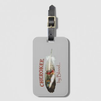 Cherokee by Blood Luggage Tag