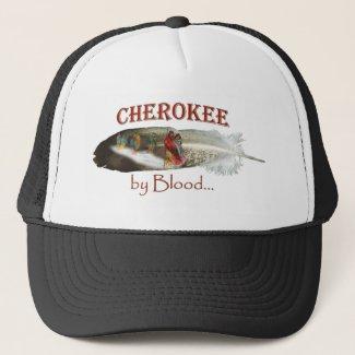 Cherokee by Blood Trucker Hat