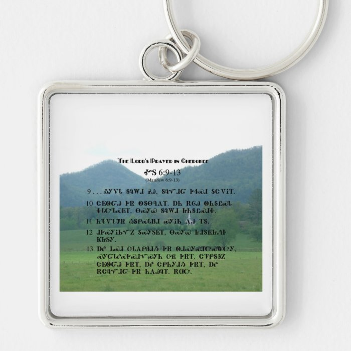 Cherokee Lord's Prayer at Wolf Fork Valley Keychain