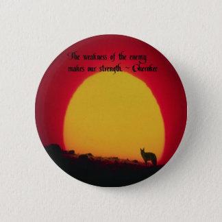 Cherokee Proverb Button
