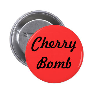 """Cherry Bomb"" Button"