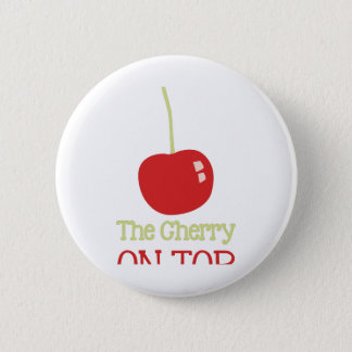 Cherry On Top Pinback Button