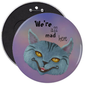 Cheshire Cat We re All Mad Here Button