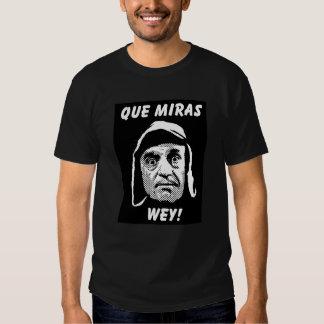 """Chespirito """"Que Miras Wey"""" T-Shirt"""