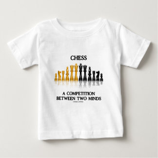 Chess A Competition Between Two Minds (Chess Set) Baby T-Shirt