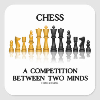Chess A Competition Between Two Minds (Chess Set) Square Sticker