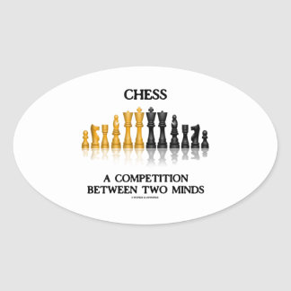 Chess A Competition Between Two Minds (Chess Set) Oval Sticker