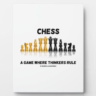 Chess A Game Where Thinkers Rule (Chess Set) Plaque