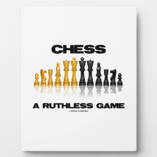 Chess A Ruthless Game (Reflective Chess Set) Plaque