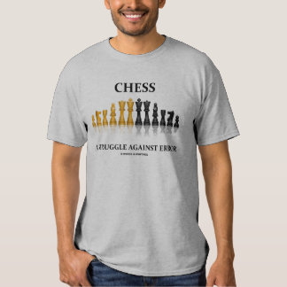 Chess A Struggle Against Error (Reflective Chess) Shirt