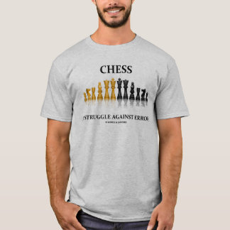 Chess A Struggle Against Error (Reflective Chess) T-Shirt