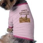 Chess Drives Me Pet T Shirt