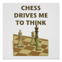 Chess Drives Me Posters