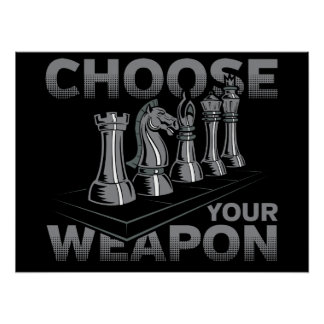 Chess Game Choose Your Weapon Poster