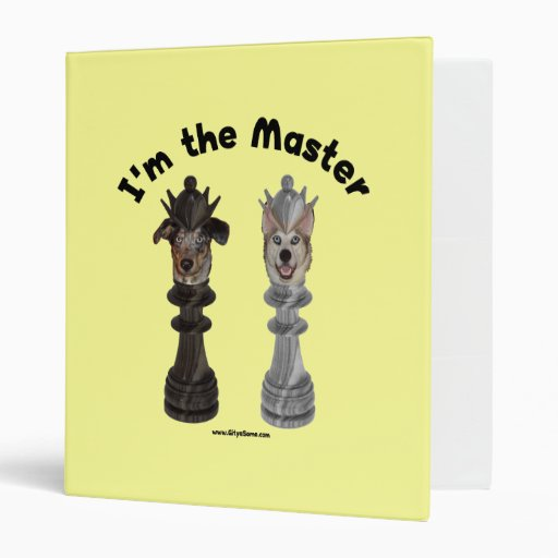 Chess I'm the Master Dog Binders
