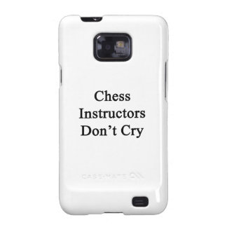 Chess Instructors Don't Cry Samsung Galaxy S2 Cover