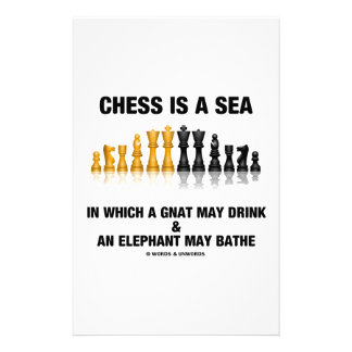 Chess Is A Sea In Which Gnat May Drink Elephant Stationery