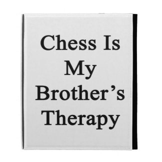 Chess Is My Brother's Therapy iPad Folio Cover