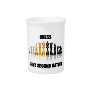 Chess Is My Second Nature (Reflective Chess Set) Beverage Pitcher