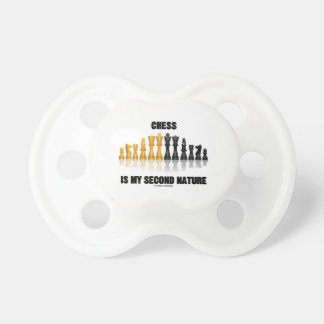 Chess Is My Second Nature (Reflective Chess Set) Pacifier
