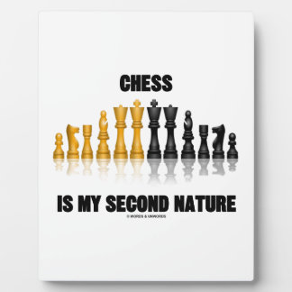 Chess Is My Second Nature (Reflective Chess Set) Plaque