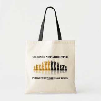 Chess Is Not Addictive I've Quit Hundreds Of Times Canvas Bags