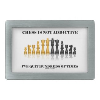 Chess Is Not Addictive I've Quit Hundreds Of Times Belt Buckle