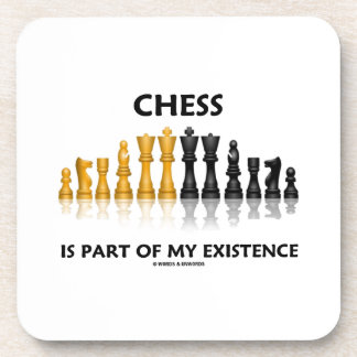 Chess Is Part Of My Existence Reflective Chess Set Drink Coaster