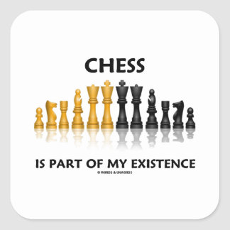 Chess Is Part Of My Existence Reflective Chess Set Square Sticker