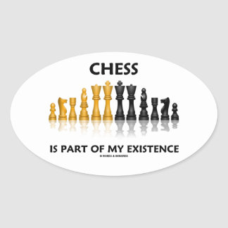 Chess Is Part Of My Existence Reflective Chess Set Oval Sticker