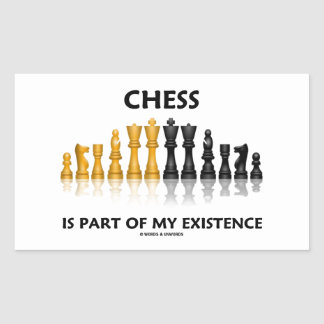 Chess Is Part Of My Existence Reflective Chess Set Rectangular Sticker