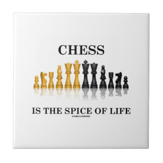 Chess Is The Spice Of Life (Reflective Chess Set) Ceramic Tile