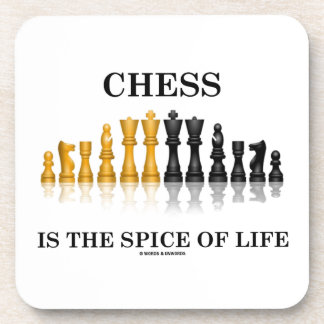 Chess Is The Spice Of Life (Reflective Chess Set) Drink Coaster