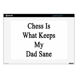 """Chess Is What Keeps My Dad Sane Decal For 15"""" Laptop"""