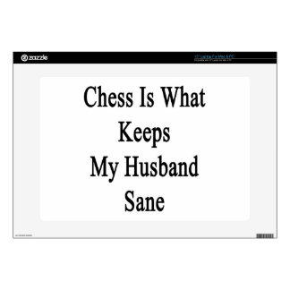 "Chess Is What Keeps My Husband Sane Decal For 15"" Laptop"